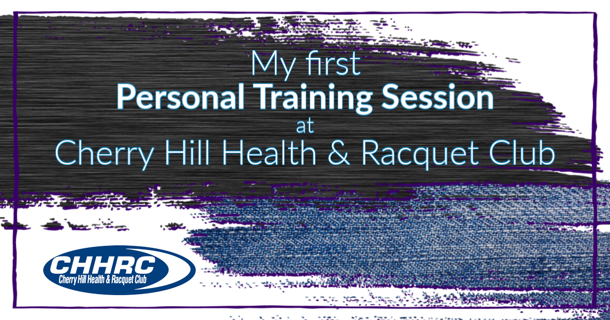 Elizabeth Dukart's First Personal Training Session at the Cherry Hill Health & Racquet Club in Cherry Hill, NJ
